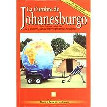 La Cumbre de Johanesburgo: Antes, Durante y Despues de La Cumbre Mundial Sobre El Desarrollo Sostenible (Spanish Edition)