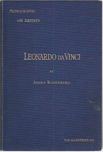 leonardo da vinci by adolf rosenberg tr by j lohse with 128 illustrations from pictures and drawings