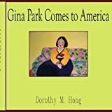 Gina Park Comes to America, Dorothy M. Hong, 1420876058