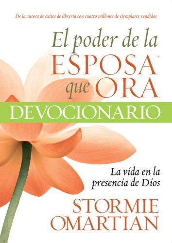El Poder de la Esposa que ora Devocionario la Vida (Spanish Edition) by [
