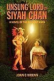 Unsung Lord of Siyah Chan, Joan C. Wrenn, 1432781340