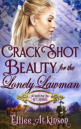 Crack Shot Beauty For The Lonely Lawman (Fortune In Ely Series)]()