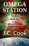 Omega Station Is Off-Line, J. C. Cook, 1497454034