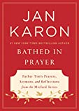 #10: Bathed in Prayer: Father Tim's Prayers, Sermons, and Reflections from the Mitford Series
