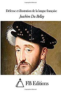 Défense et illustration de la langue française par Du Bellay