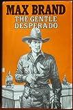 Gentle Desperado, Max Brand, 0396087159