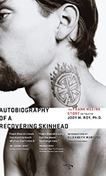 Autobiography of a Recovering Skinhead: The Frank Meeink Story as Told to Jody M. Roy, Ph.D. by [Meeink, Frank, Jody M. Roy]