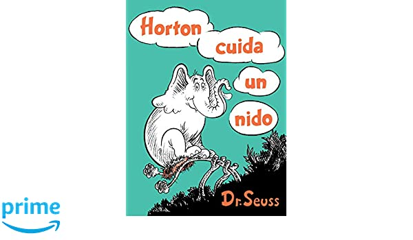 Amazon.com: Horton cuida un nido (Horton Hatches the Egg Spanish Edition) (Classic Seuss) (9781984831439): Dr. Seuss: Books