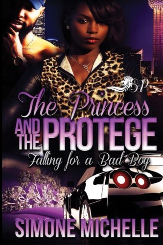 The Princess and The Protege: Falling for a Bad Boy ebook