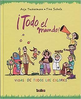 Libro Epub Gratis ¡todo El Mundo!: Vidas De Todos Los Colores