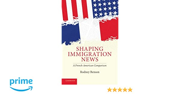 Shaping Immigration News: A French-American Comparison