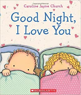 Good Night I Love You Amazonca Caroline Jayne Church Books
