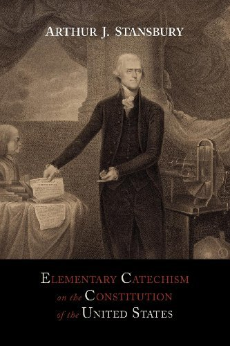 Elementary Catechism on the Constitution of the United States: For the Use of Schools by Stansbury Arthur J. (2012-05-08) Paperback