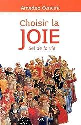 Choisir la joie, sel de la vie