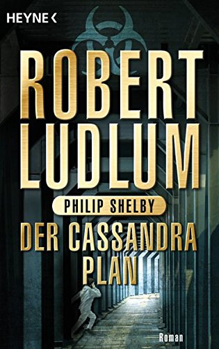 Der Cassandra-Plan: Roman (COVERT ONE, Band 2)