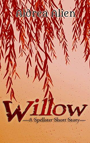 Willow: A Spellster Short Story (Spellster Series Book 0)