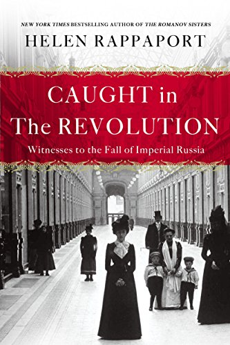 Caught in the Revolution: Petrograd, Russia, 1917 - A World on the Edge