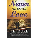 Never Too Late for Love: A Love Story