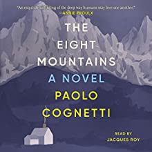 The Eight Mountains: A Novel Audiobook by Paolo Cognetti Narrated by Jacques Roy