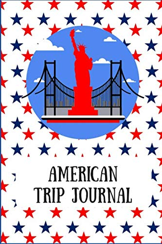 (American Trip Journal: Trip keepsake journal - Great gift for foreign exchange student visiting your family in America. 100 pages blank and lined paper 6