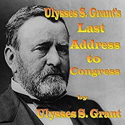 Ulysses S. Grant's Last Address to Congress