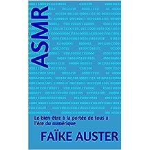 Asmr: Le bien-être à la portée de tous à l'ère du numérique (French Edition)