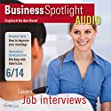 Business Spotlight Audio - Better job interviews. 6/2014: Business-Englisch lernen Audio - Bessere Bewerbungsgespräche Hörbuch von div. Gesprochen von: div.