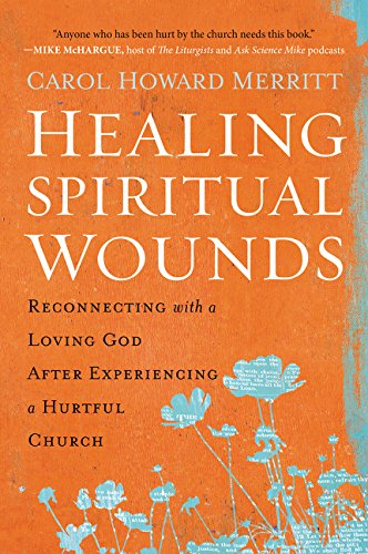 Healing Spiritual Wounds Reconnecting Experiencing