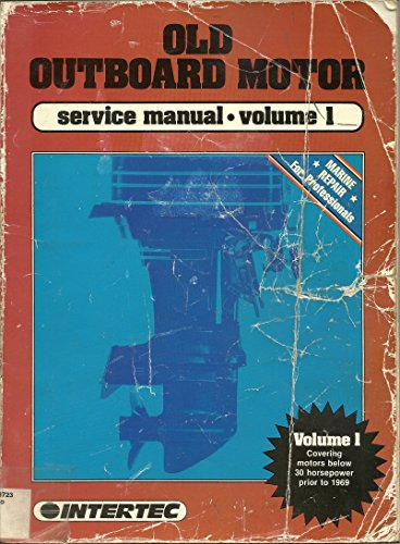 Outboard Motor Service Manual Volume (Old Outboard Motor Service Manual (Vol. 1. Motors Below 30hp Models Prior to 196)