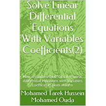 Solve Linear Differential Equations With Variables Coefficients(2): New second method for solve linear differential equations with variables coefficients from order n