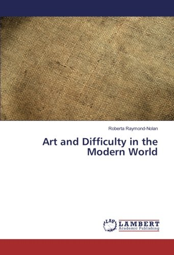Download Art and Difficulty in the Modern World ebook