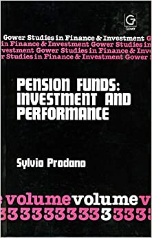 Pension Funds: Investment and Performance (Gower Studies in Finance & Investment)