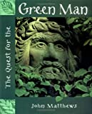 The Quest for the Green Man, John Matthews, 0835608255