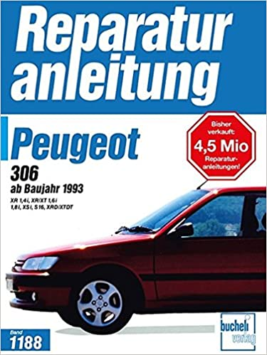 Peugeot 306: ab Baujahr 1993 // Reprint der 3. Auflage 1995 ...