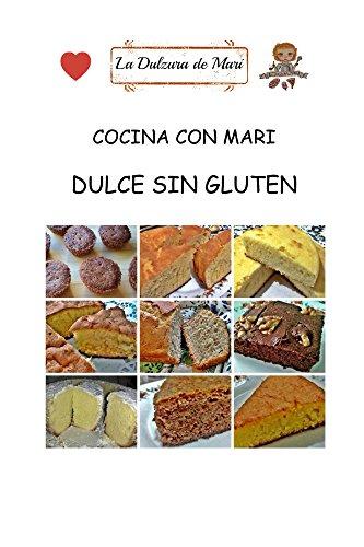 Cocina con Mari: Dulce sin Gluten (Spanish Edition) - Kindle ...