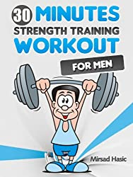 The 30 Minutes Strength Training Workout for Men