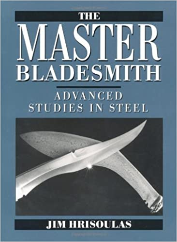 Download online The Master Bladesmith: Advanced Studies In Steel PDF