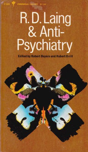 R. D. Laing & anti-psychiatry (Perennial library, P 229)