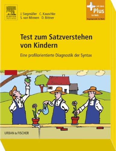 Test zum Satzverstehen von Kindern (TSVK): Eine profilorientierte Diagnostik der Syntax - mit Zugang zum Elsevier-Portal