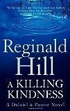 A Killing Kindness: A Dalziel and Pascoe novel (Dalziel & Pascoe Novel) by Hill, Reginald (Reissue Edition (2009)