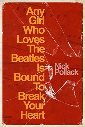 Any Girl - Any Girl Who Loves The Beatles Is Bound To Break Your Heart