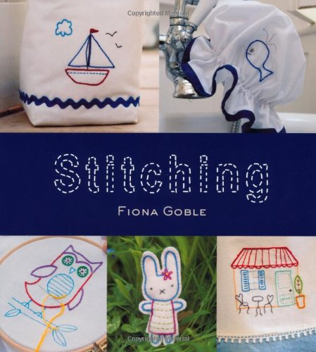 Read Online Stitching (IMM Lifestyle Books) 35 Simple Embroidery Motifs to Stitch onto Towels, Skirts, Bags, and Lampshades; Clear Instructions, an Introduction to All the Stitches Used, and Bonus Patterns PDF