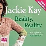 Reality, Reality | Jackie Kay