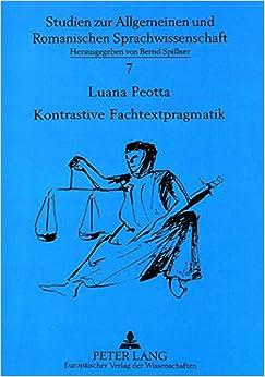Kontrastive Fachtextpragmatik: Deutsche Und Italienische Gerichtsurteile Im Vergleich (Studien Zur Allgemeinen Und Romanischen Sprachwissenschaft, )