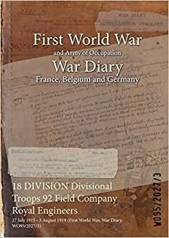 18 DIVISION Divisional Troops 92 Field Company Royal Engineers: 27 July 1915 - 3 August 1919 (First World War, War Diary, WO95/2027/3)