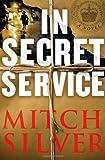 In Secret Service, Mitch Silver, 1416537945