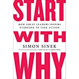 #2: Start with Why: How Great Leaders Inspire Everyone to Take Action