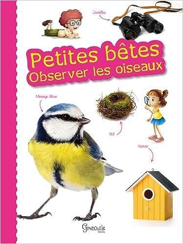 Téléchargement PETITES BETES OBSERVER LES OISEAUX pdf epub