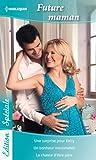 future maman une surprise pour kelly un bonheur inestimable la chance d ?tre p?re edition sp?ciale french edition