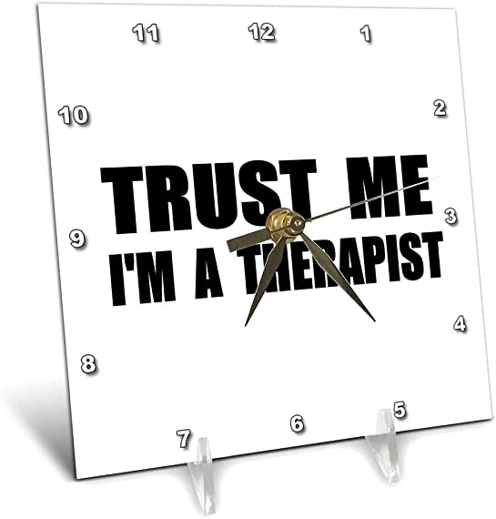 3dRose dc_195654_1 Trust Me I m a Therapist Fun Work Humor Funny Therapy Job Gift Desk Clock, 6 by 6